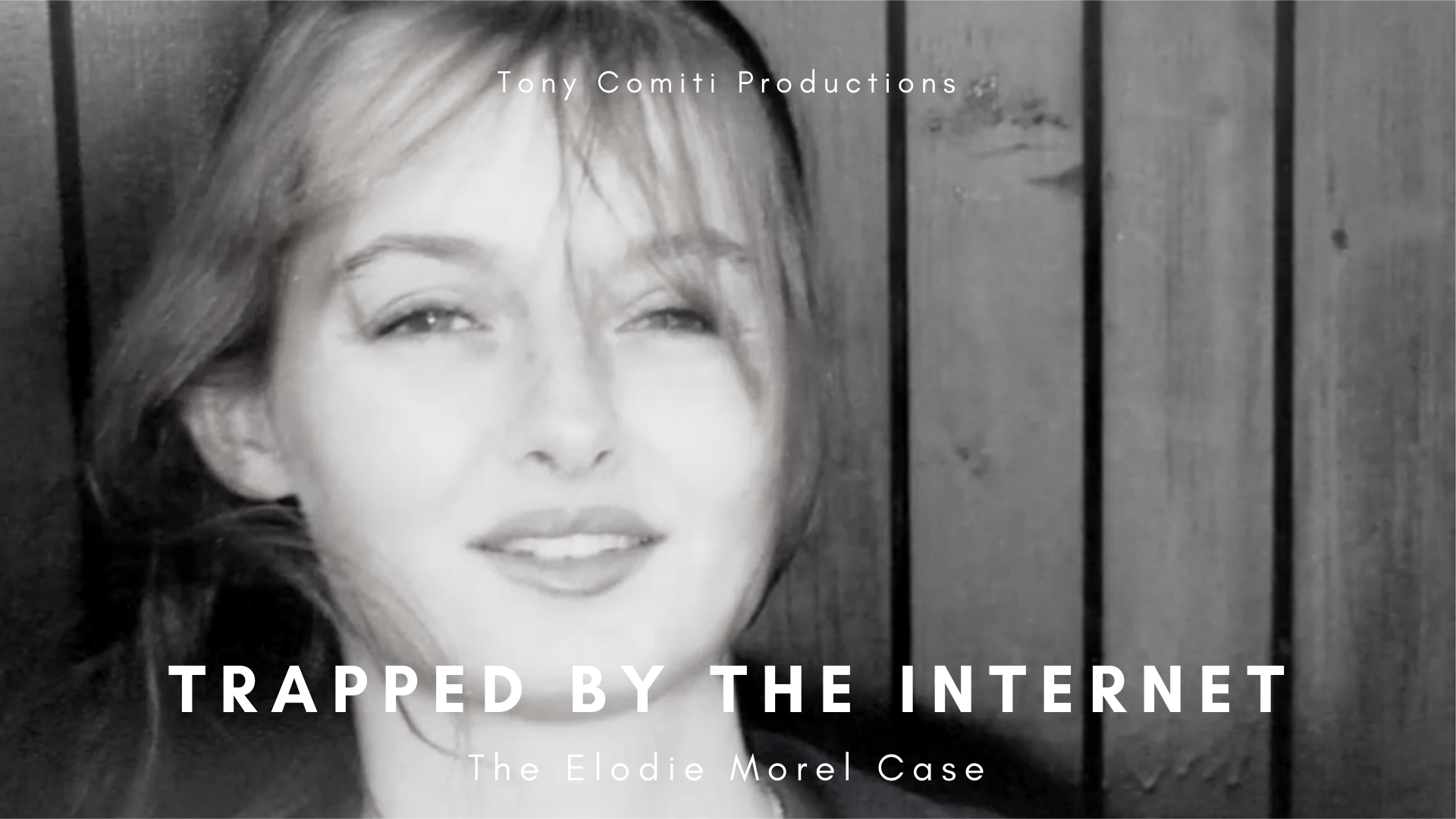 Trapped by the Internet - The Elodie Morel Case