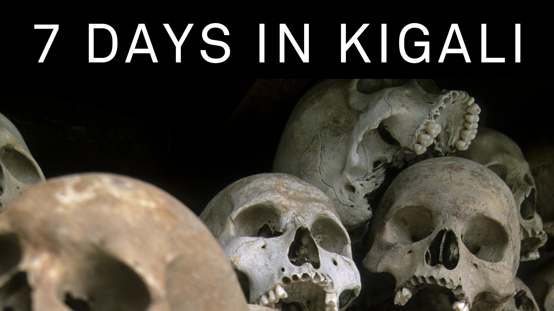 7 Days in Kigali