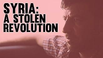 Syria: The Stolen Revolution