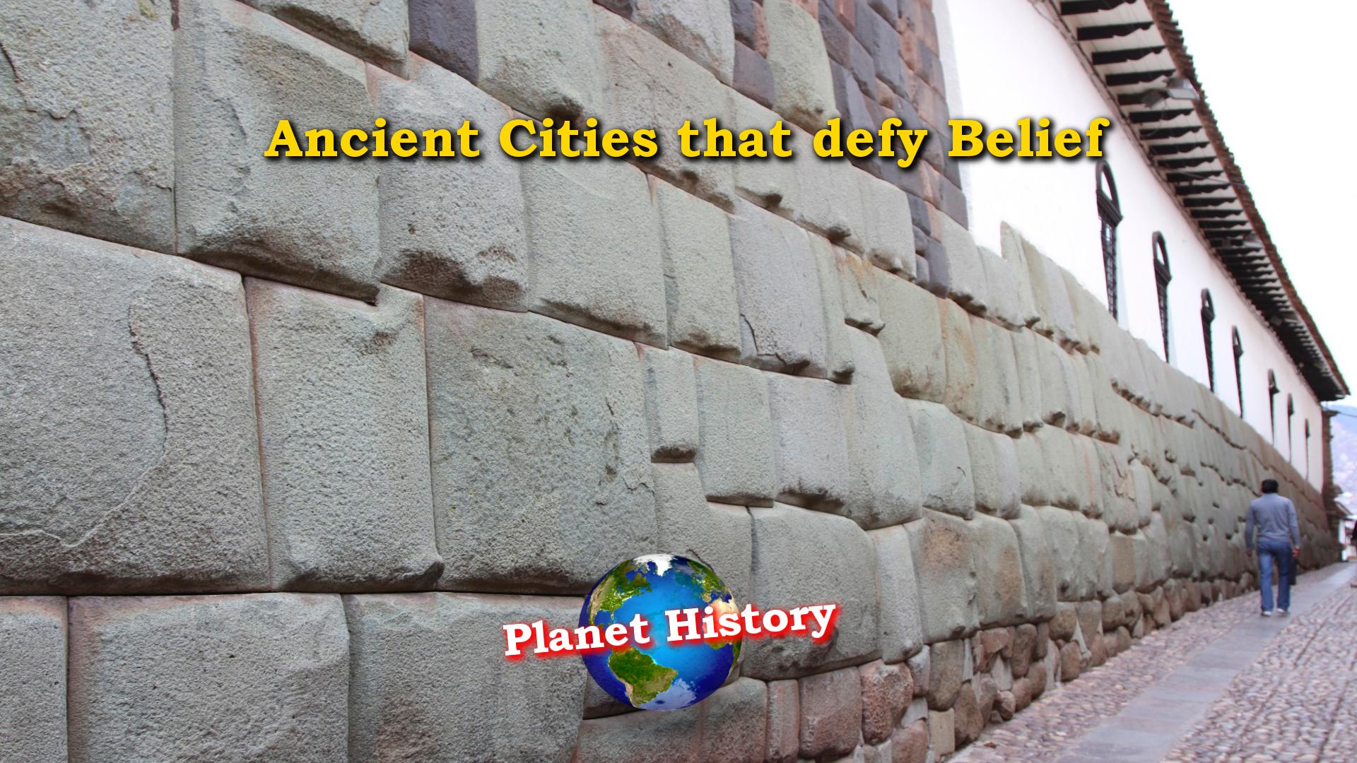 Ancient Cities that Defy Belief