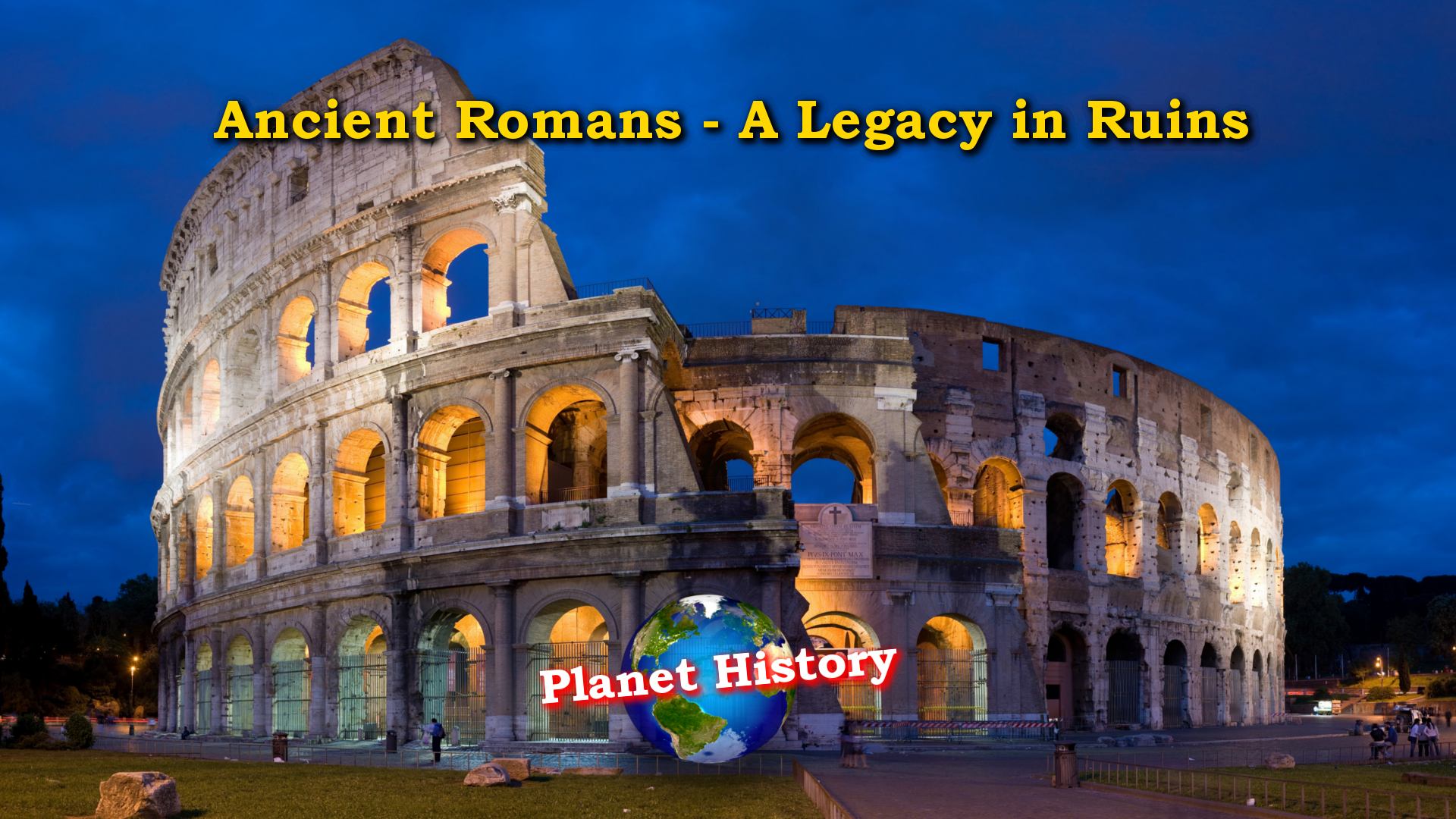 Ancient Romans - A Legacy in Ruins