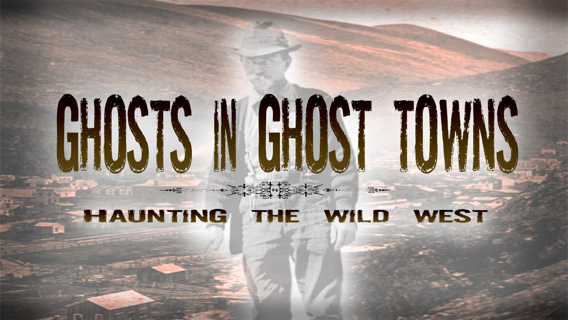Ghosts in Ghost Towns: Haunting The Wild West