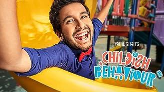 Sahil Shah's: Childish Behaviour