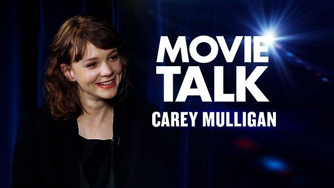 Carey Mulligan - Movie Talk