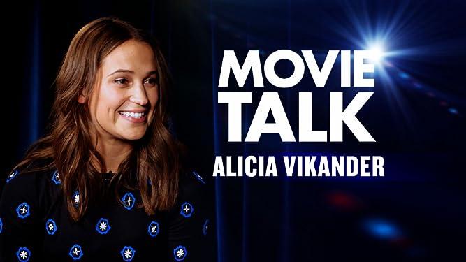 Alicia Vikander - Movie Talk