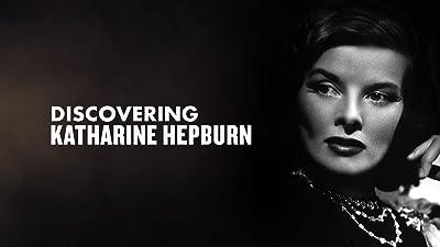 Katharine Hepburn - Discovering