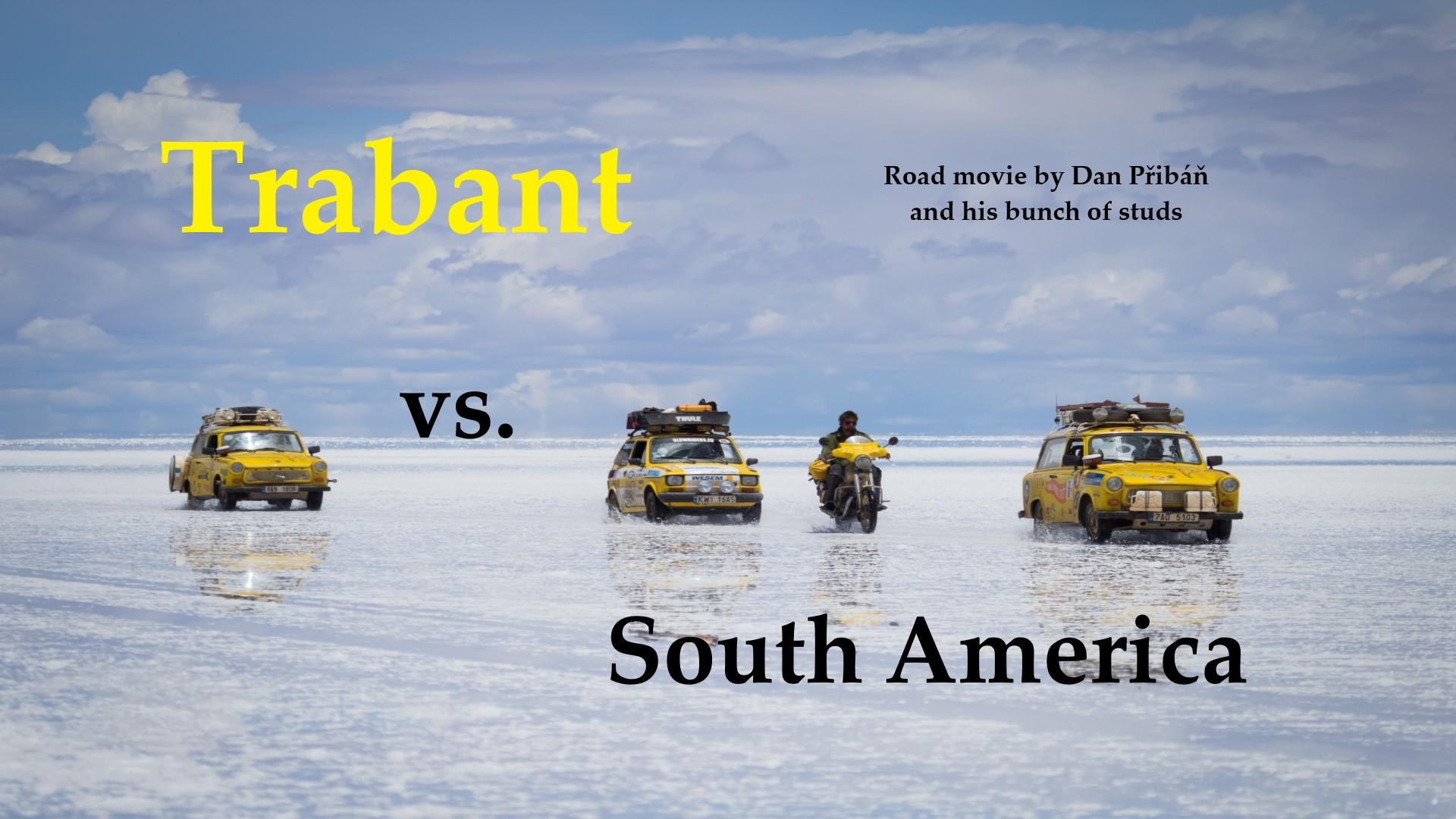 Trabant vs. South America