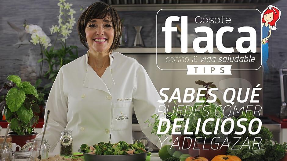 Amazon.com: Videoclip: Cásate Flaca Tips ¿Sabes que puedes Comer Delicioso y Adelgazar?: Chef Patricia McCausland, Eduardo McCausland, Johan Corrales