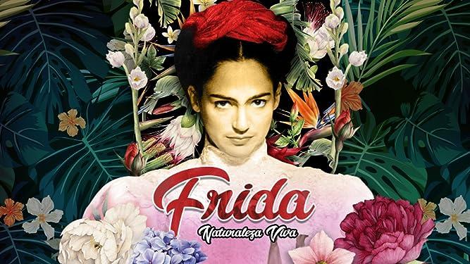 Watch Frida, Naturaleza Viva | Prime Video