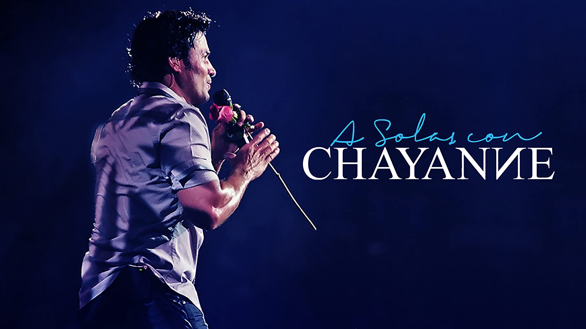 Chayanne: A Solas Con Chayanne (Live Performance)