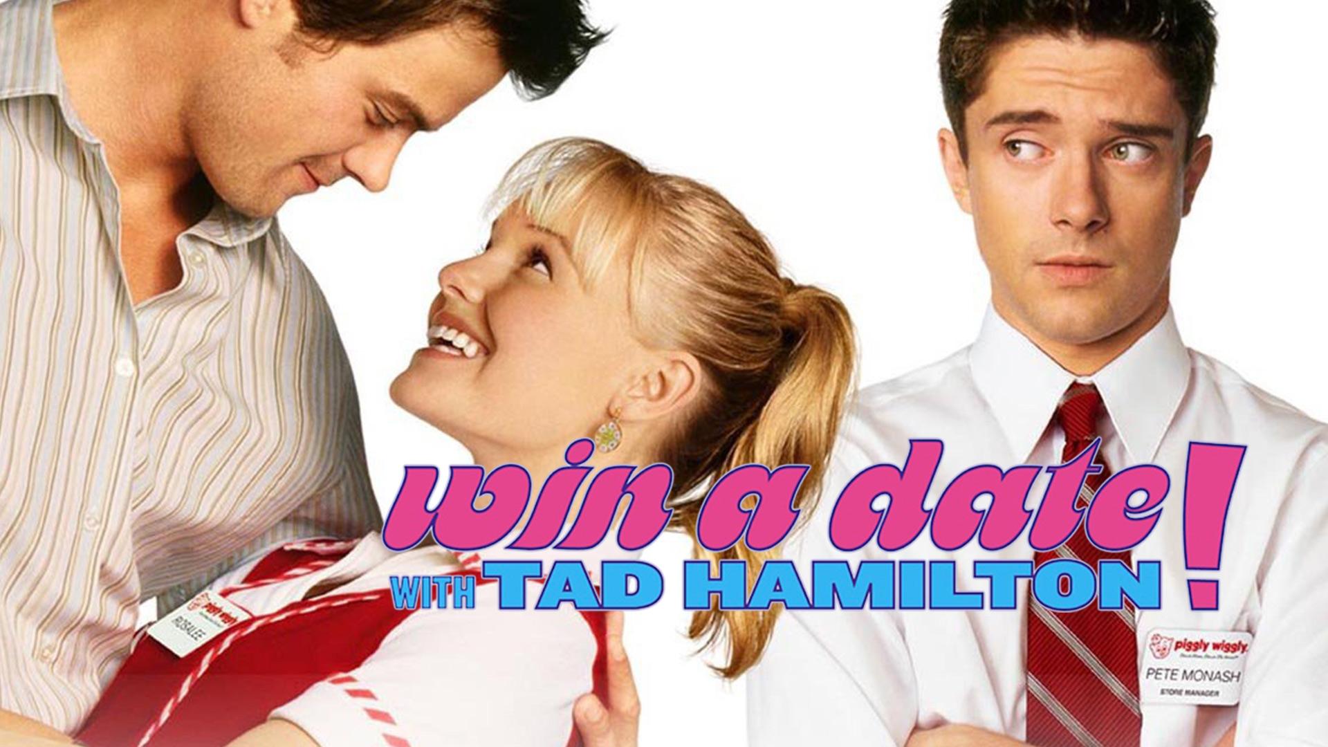 Win A Date With Tad Hamilton!