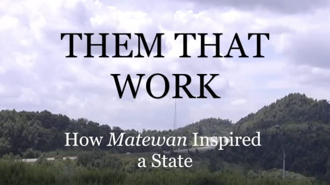 Them That Work: How MATEWAN inspired a state