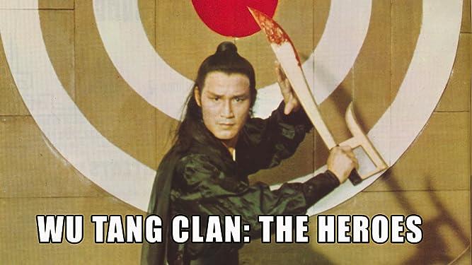 Wu Tang Clan: The Heroes