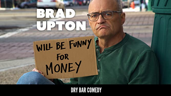 Watch Brad Upton Will Be Funny For Money Prime Video
