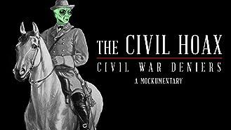 The Civil Hoax: Civil War Deniers