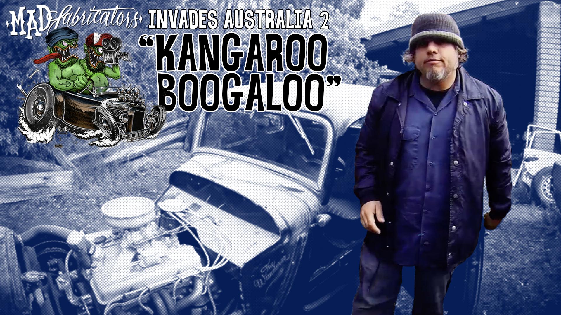 """Mad Fabricators Invades Australia 2""""Kangaroo Boogaloo"""""""