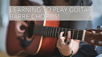 Learning To Play Guitar Barre Chords
