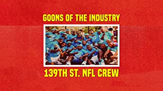 Goons Of The Industry: The 139th St. NFL Crew