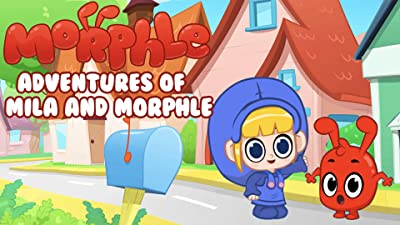 Morphle - Adventures of Mila and Morphle