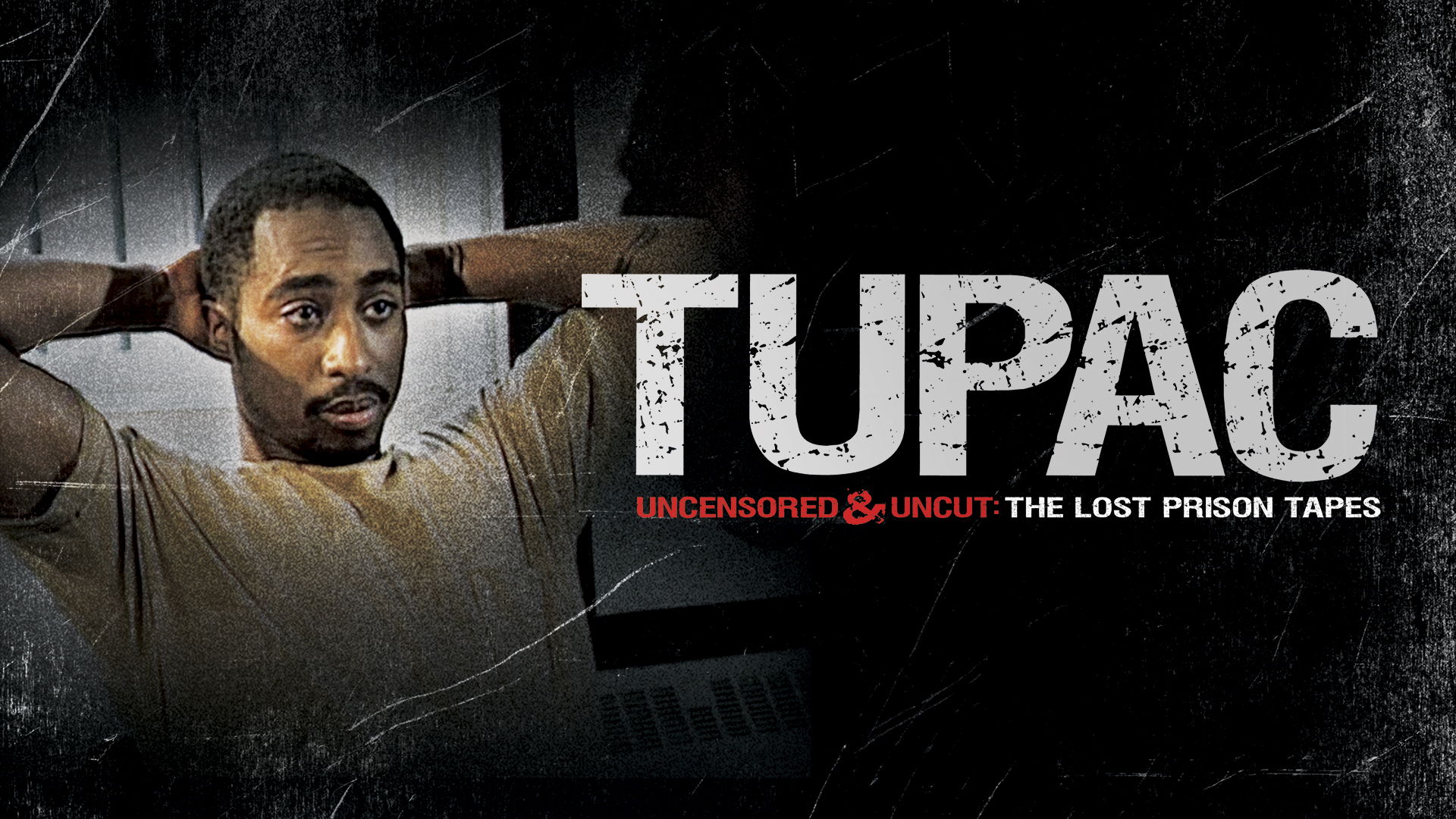 Tupac Uncensored and Uncut - The Lost Prison Tapes
