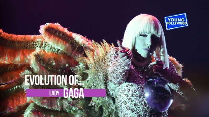 Evolution Of: Lady GaGa