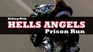 Riding With Hells Angels: Prison Run