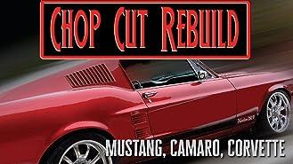 Chop Cut Rebuild (Mustang, Camaro, Corvette)
