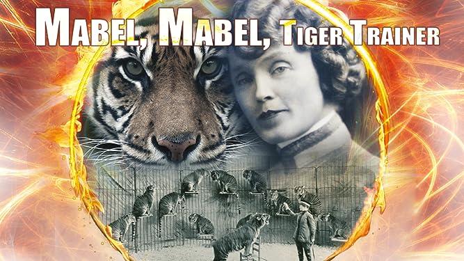 Mabel, Mabel Tiger Trainer
