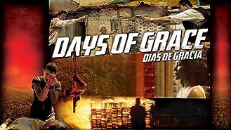 Days of Grace (Dias de Gracia)