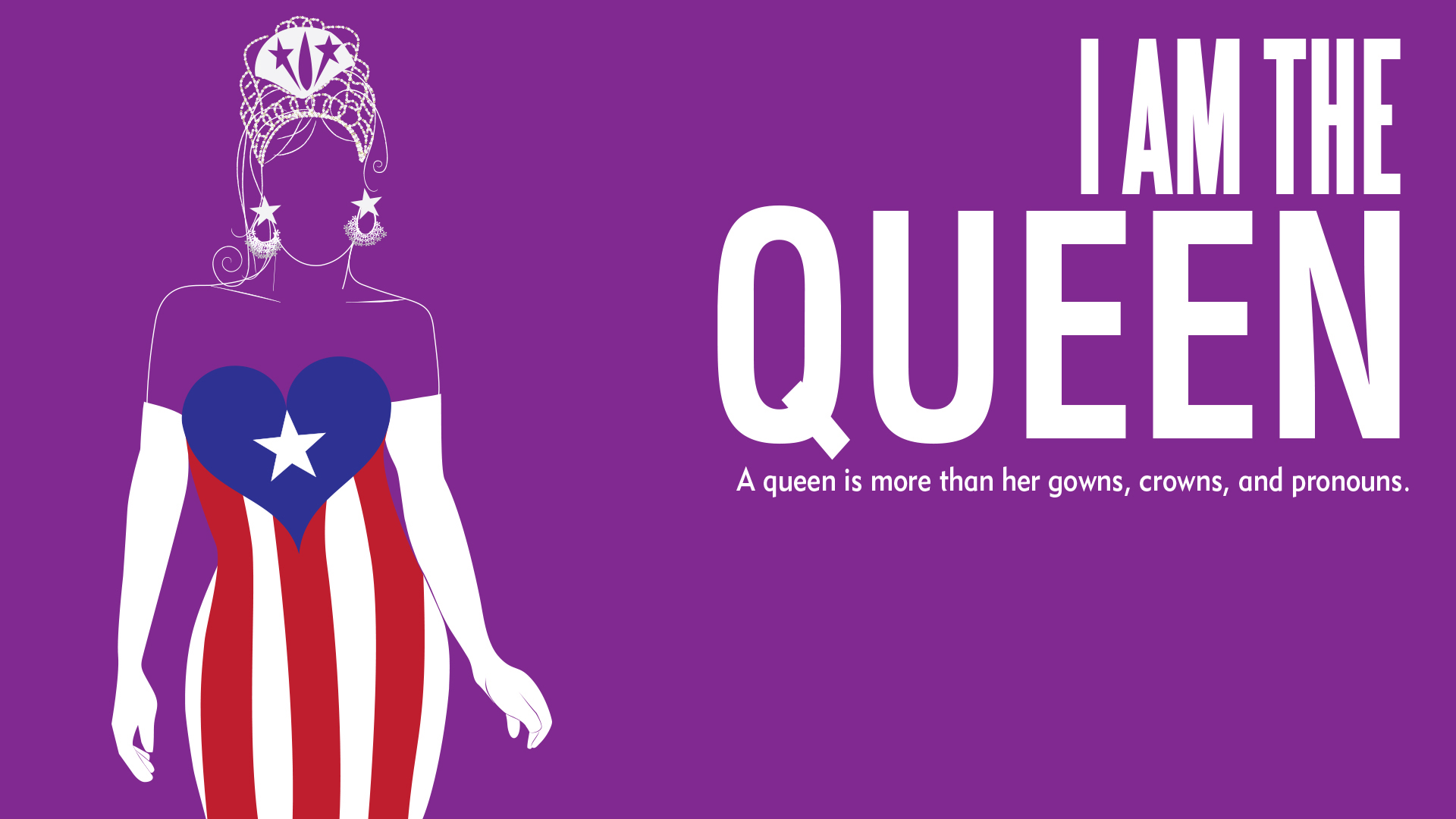 I Am The Queen | A queen is more than her crowns, gowns, and pronouns