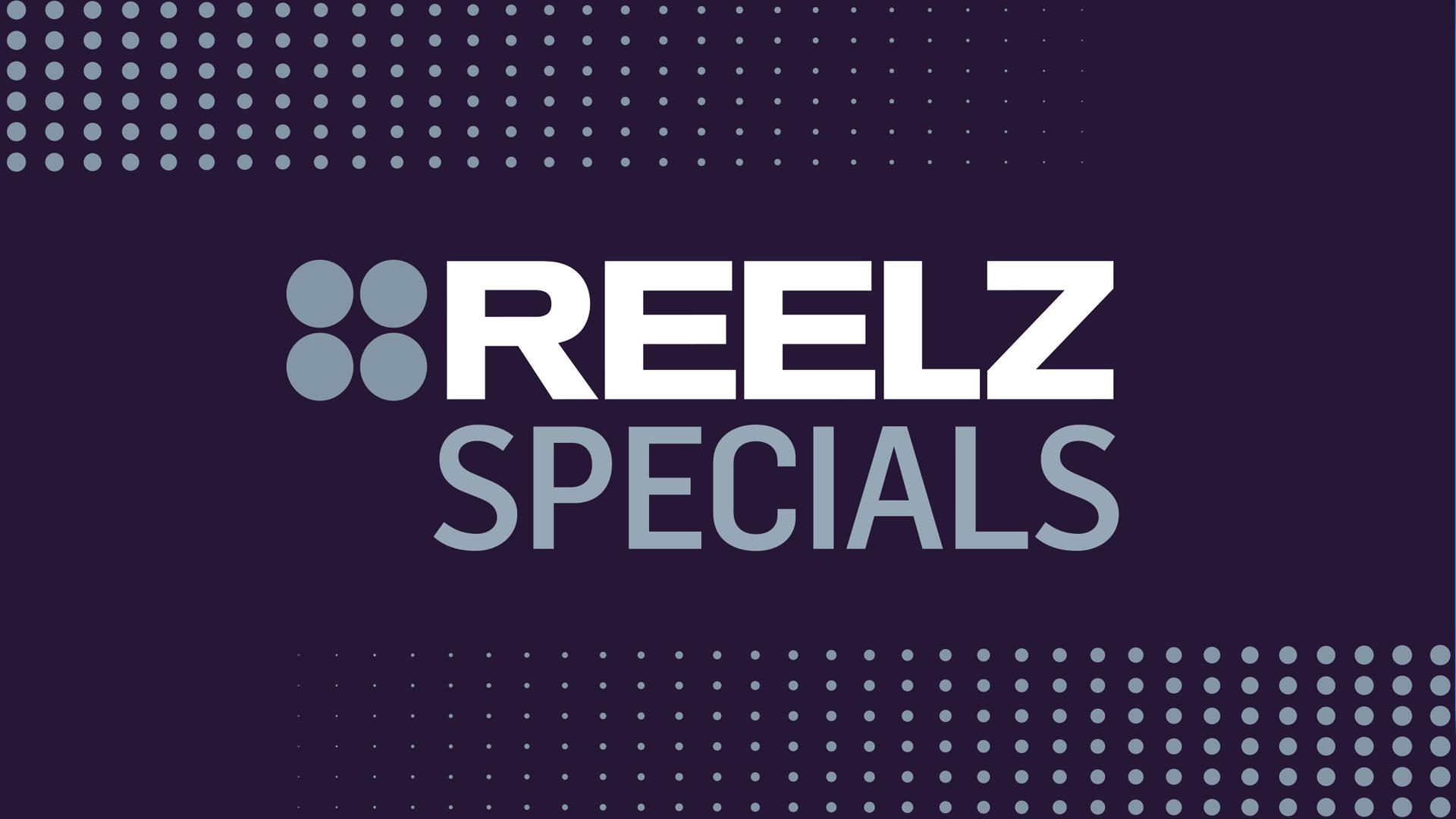 Reelz Specials