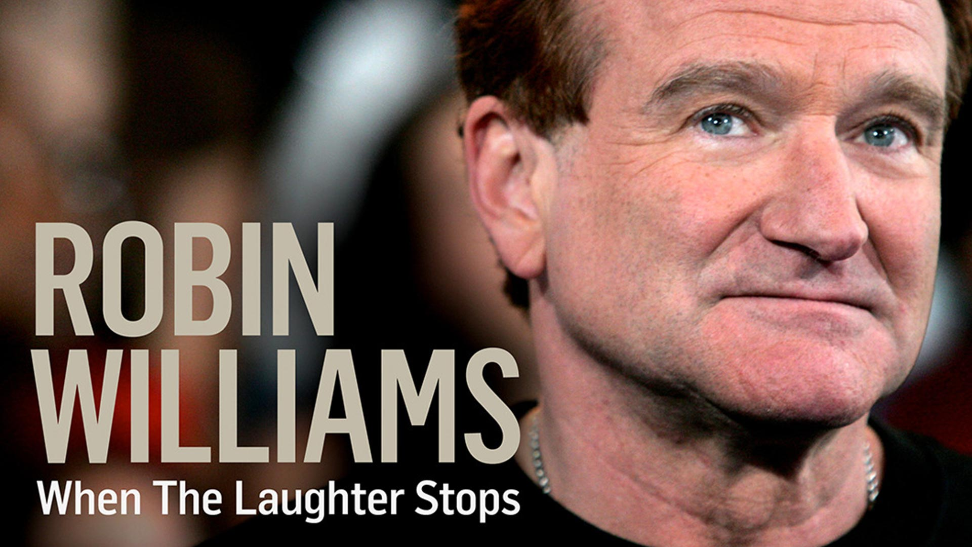 Robin Williams: The Laughter Stops