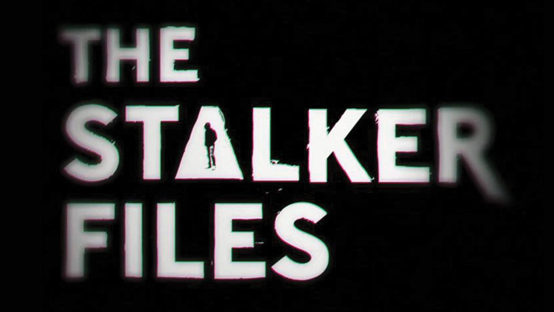 The Stalker Files