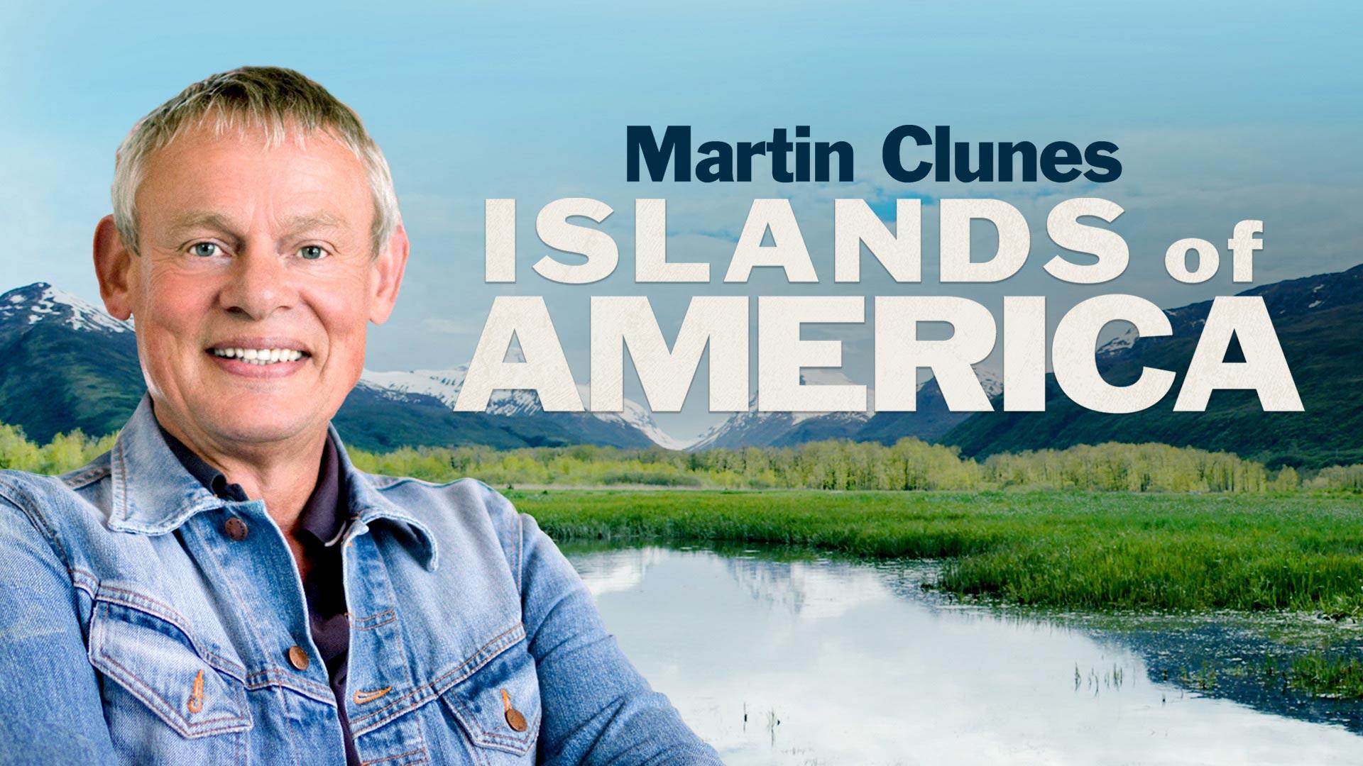 Martin Clunes' Islands of America