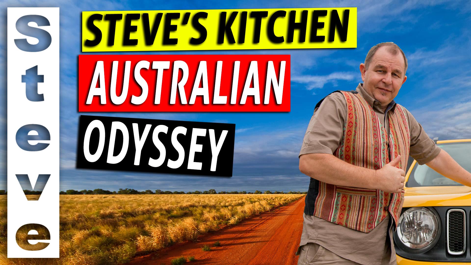 Steve's Kitchen Australian Odyssey