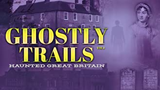 Ghostly Trails, Vol. 1: Haunted Great Britain