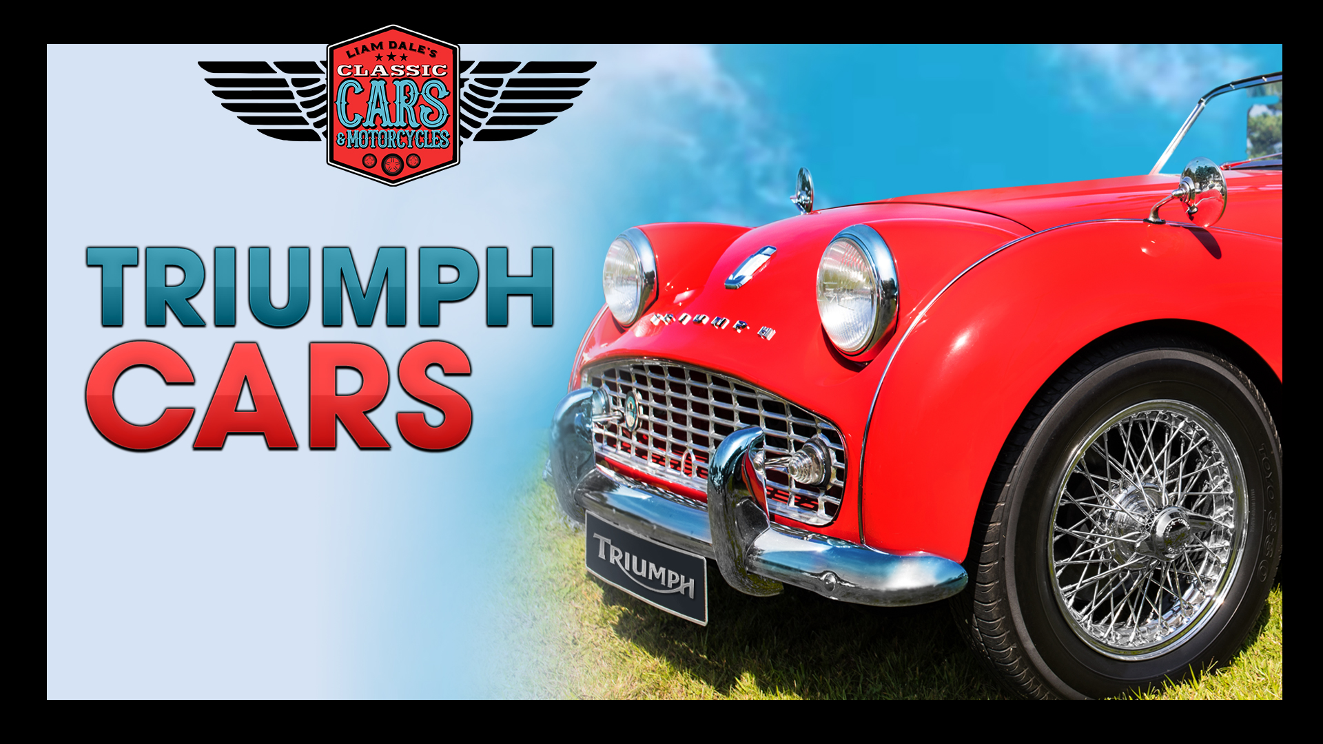 Triumph Cars: Liam Dale's Classic Cars & Motorcycles