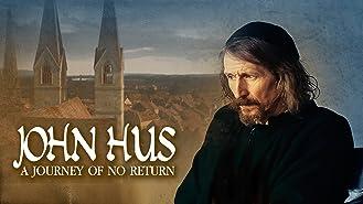 John Hus - A Journey of No Return
