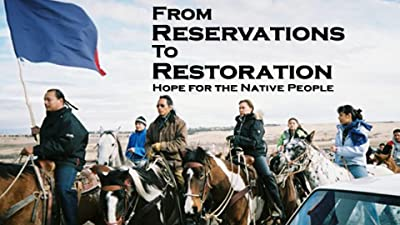 From Reservations to Restoration: Hope for the Native People