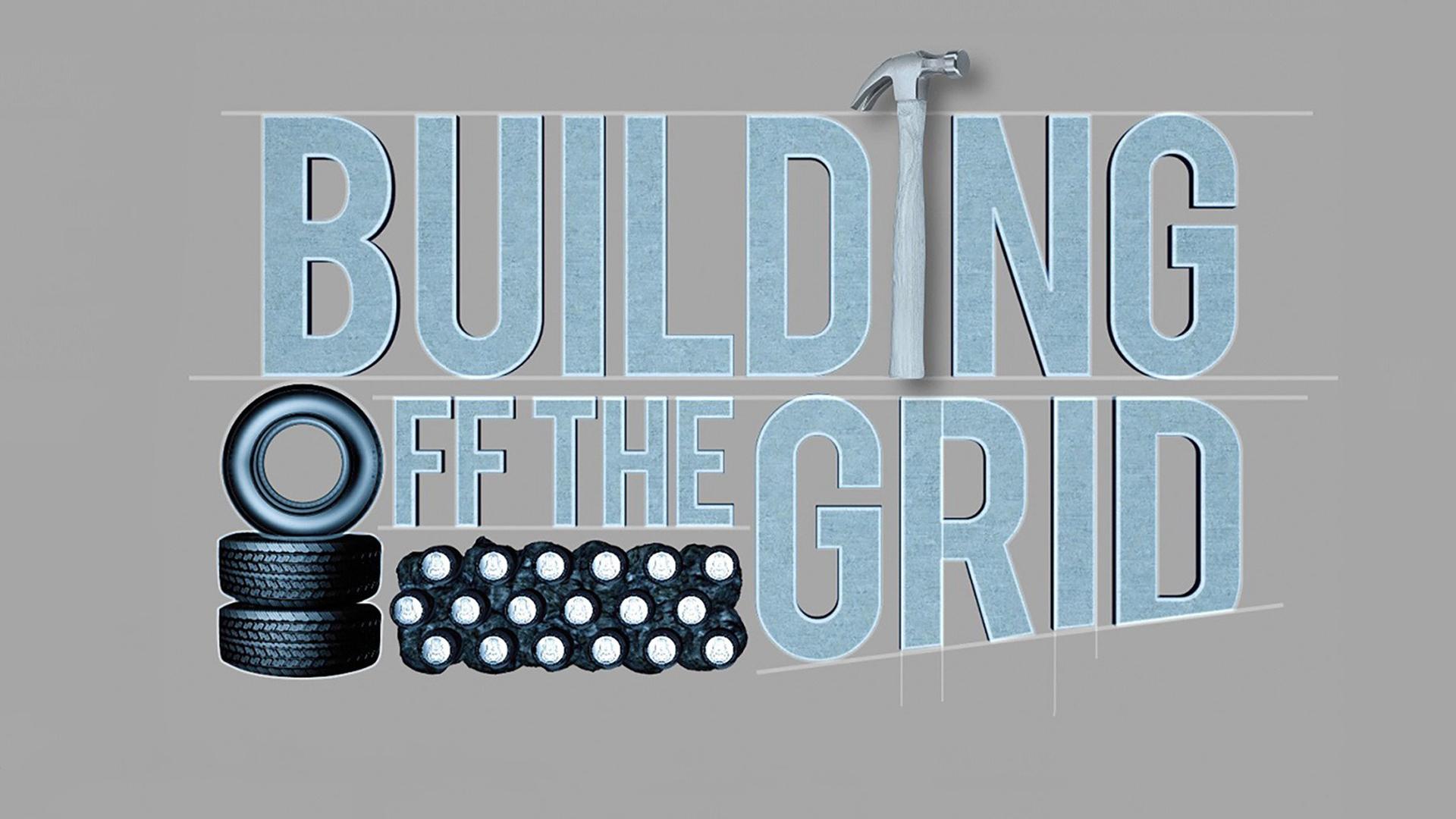 Building Off the Grid, Season 1
