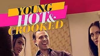 Young, Hot & Crooked Season 1