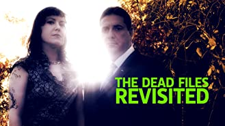 The Dead Files Revisited Volume 1