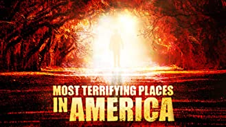 Most Terrifying Places in America Volume 1