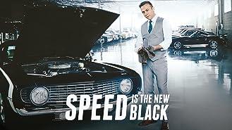 Speed Is The New Black Season 1
