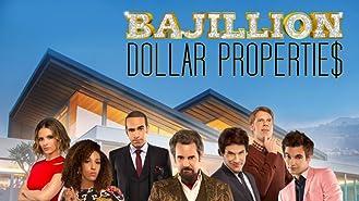 Bajillion Dollar Propertie$ Season 3