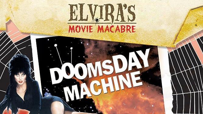 Elvira's Movie Macabre: The Doomsday Machine