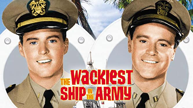The Wackiest Ship In The Army