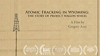 Atomic Fracking in Wyoming: The Story of Project Wagon Wheel