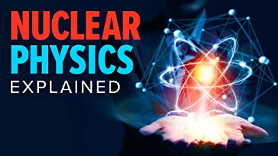 Nuclear Physics Explained