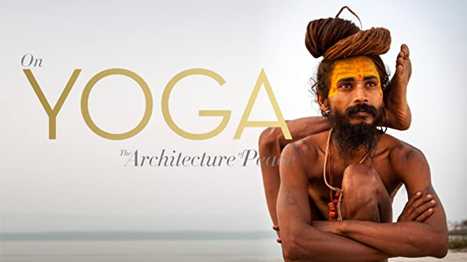 Watch On Yoga - The Architecture of Peace | Prime Video